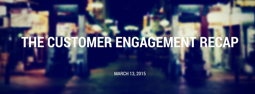 Customer_Engagement_Recap_-_March_13