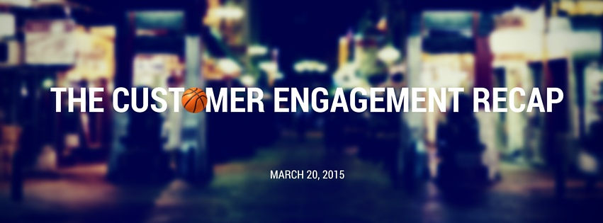 Customer_Engagement_Recap_-_March_20