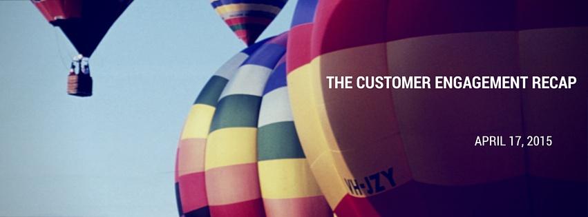 Customer_Engagement_Recap_-_April_17