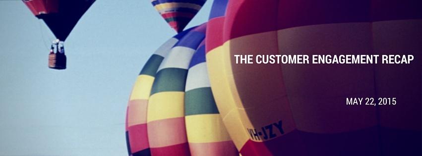 Customer_Engagement_Recap_-_May_22