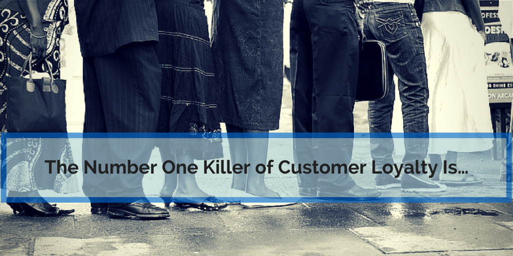 The_Number_One_Killer_of_Customer_Loyalty_Is