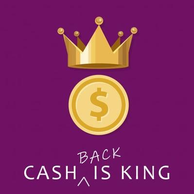 cash back is king