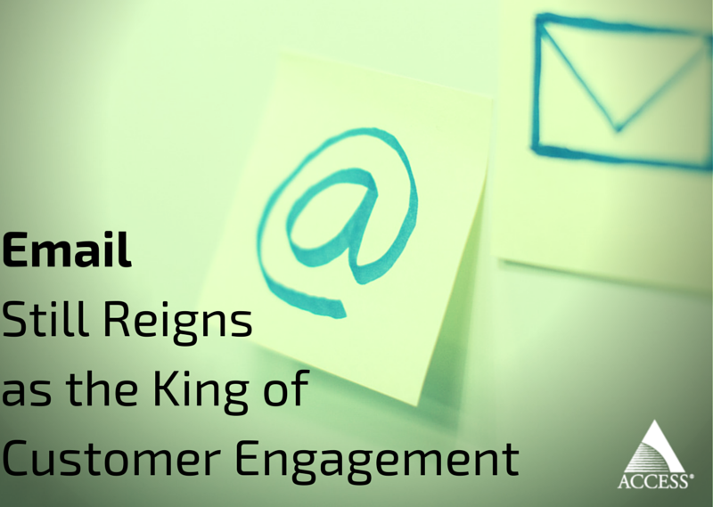 Email Still Reigns as the King of Customer Engagement